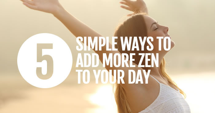 Add zen to your day